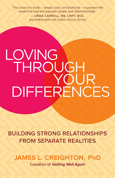 Loving Through Your Differences by James L. Creighton -  Couples Conflict